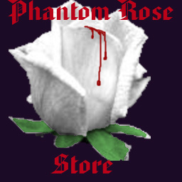 Click here to go to Phantom Rose Store